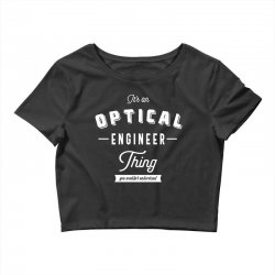 Optical Engineer Thing Crop Top | Artistshot