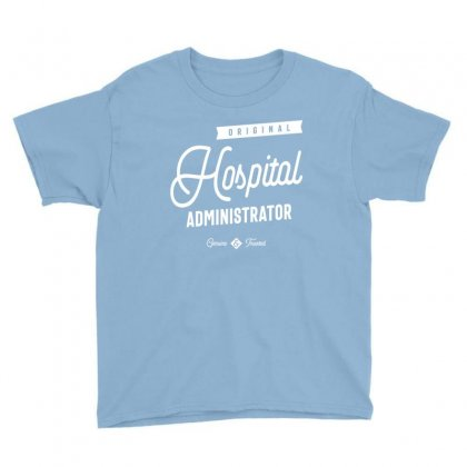 Hospital Administrator Youth Tee Designed By Cidolopez