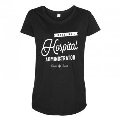 Hospital Administrator Maternity Scoop Neck T-shirt | Artistshot