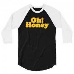 oh honey 3/4 Sleeve Shirt | Artistshot