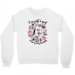 i'm just a girl who loves horses Crewneck Sweatshirt | Artistshot