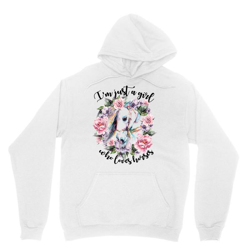 I'm Just A Girl Who Loves Horses Unisex Hoodie | Artistshot