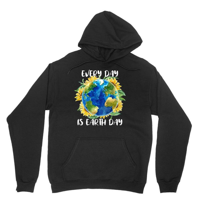 Every Day Is Earth Day For Dark Unisex Hoodie | Artistshot