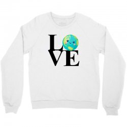 love world environment day for light Crewneck Sweatshirt | Artistshot
