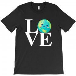 love world environment day for dark T-Shirt | Artistshot