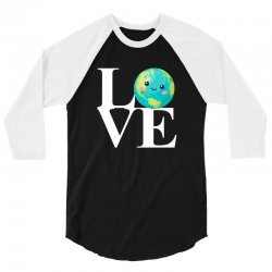 love world environment day for dark 3/4 Sleeve Shirt | Artistshot