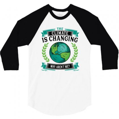 The Climate Is Changing Why Aren't We For Light 3/4 Sleeve Shirt Designed By Sengul