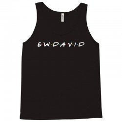 ew david for dark Tank Top | Artistshot