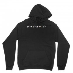 ew david for dark Unisex Hoodie | Artistshot