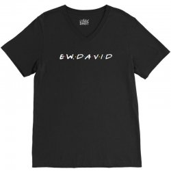 ew david for dark V-Neck Tee | Artistshot