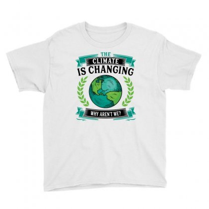 The Climate Is Changing Why Aren't We For Light Youth Tee Designed By Sengul