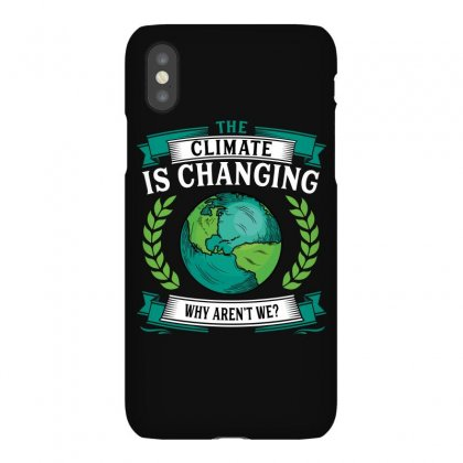 The Climate Is Changing Why Aren't We For Dark Iphonex Case Designed By Sengul