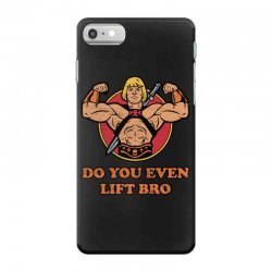 do you even lift bro iPhone 7 Case | Artistshot