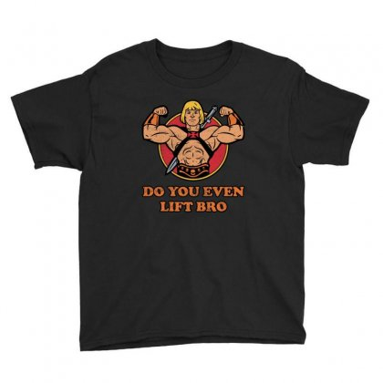 Do You Even Lift Bro Youth Tee Designed By Nurbetulk