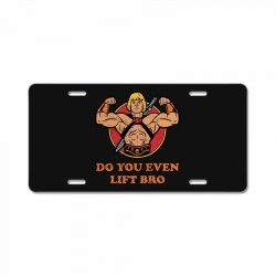 do you even lift bro License Plate | Artistshot