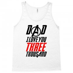 dad i love you three thousand for light Tank Top | Artistshot