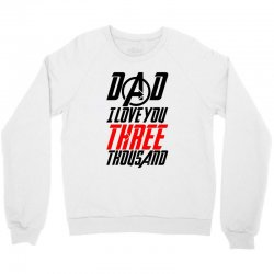 dad i love you three thousand for light Crewneck Sweatshirt | Artistshot