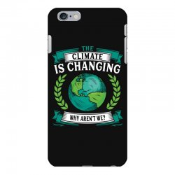 the climate is changing why aren't we for dark iPhone 6 Plus/6s Plus Case | Artistshot