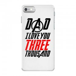 dad i love you three thousand for light iPhone 7 Case | Artistshot