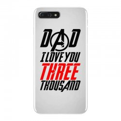 dad i love you three thousand for light iPhone 7 Plus Case | Artistshot