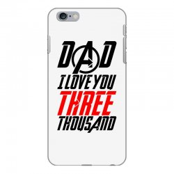 dad i love you three thousand for light iPhone 6 Plus/6s Plus Case | Artistshot
