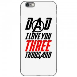 dad i love you three thousand for light iPhone 6/6s Case | Artistshot