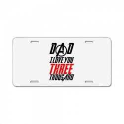 dad i love you three thousand for light License Plate | Artistshot