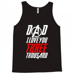 dad i love you three thousand for dark Tank Top | Artistshot