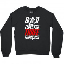 dad i love you three thousand for dark Crewneck Sweatshirt | Artistshot