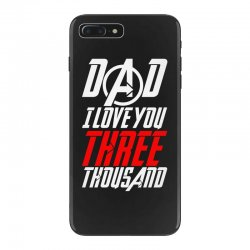 dad i love you three thousand for dark iPhone 7 Plus Case | Artistshot