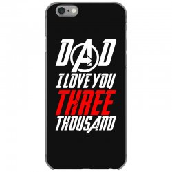dad i love you three thousand for dark iPhone 6/6s Case | Artistshot