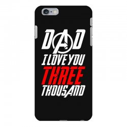 dad i love you three thousand for dark iPhone 6 Plus/6s Plus Case | Artistshot