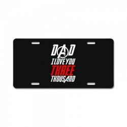 dad i love you three thousand for dark License Plate | Artistshot