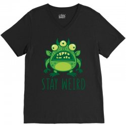 Stay Weird Alien Monster V-Neck Tee | Artistshot
