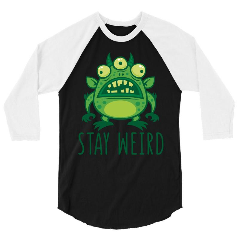 Stay Weird Alien Monster 3/4 Sleeve Shirt | Artistshot