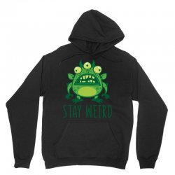 Stay Weird Alien Monster Unisex Hoodie | Artistshot
