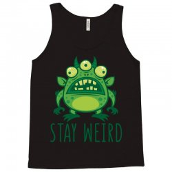 Stay Weird Alien Monster Tank Top | Artistshot