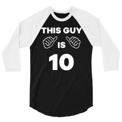 This Guy Is 10 Years Old Funny 10th Birthday T Shirt 3/4 Sleeve Shirt Designed By Hung