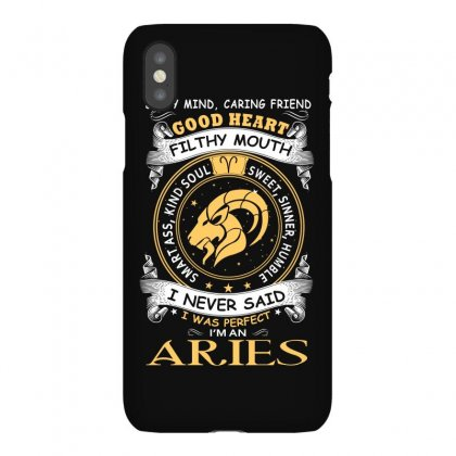 I Never Said I Was Perfect I Am An Aries Women T Shirt Iphonex Case Designed By Hung