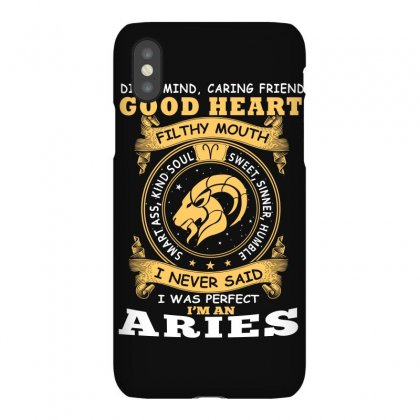 I Never Said I Was Perfect I Am An Aries T Shirt Iphonex Case Designed By Hung
