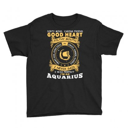 I Never Said I Was Perfect I Am An Aquarius T Shirt Youth Tee Designed By Hung