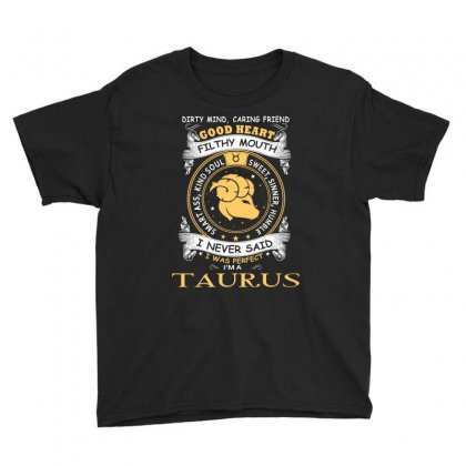 I Never Said I Was Perfect I Am A Taurus Women T Shirt Youth Tee Designed By Hung
