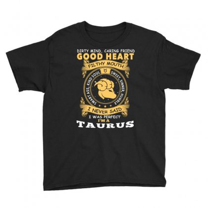 I Never Said I Was Perfect I Am A Taurus T Shirt Youth Tee Designed By Hung