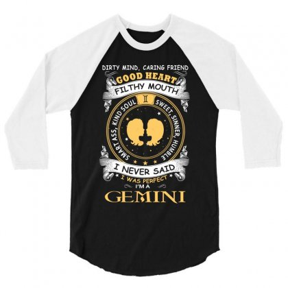 I Never Said I Was Perfect I Am A Gemini T Shirt 3/4 Sleeve Shirt Designed By Hung