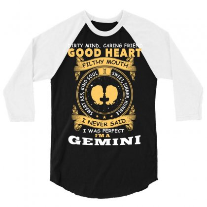 I Never Said I Was Perfect I Am A Gemini Men T Shirt 3/4 Sleeve Shirt Designed By Hung
