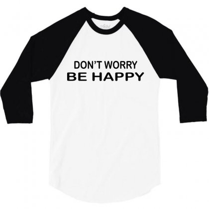 Don't Worry Be Happy 3/4 Sleeve Shirt Designed By Suryanaagus068