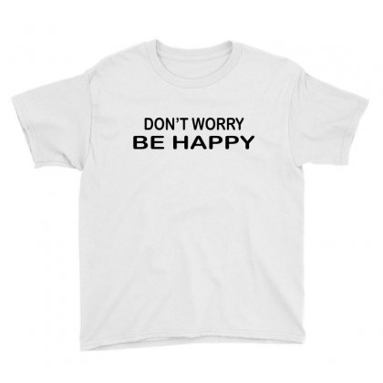 Don't Worry Be Happy Youth Tee Designed By Suryanaagus068