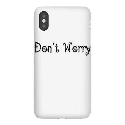 Don't Worry Iphonex Case Designed By Suryanaagus068
