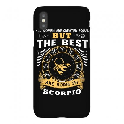 Only The Best Are Born As Scorpio Zodiac Signs Horoscope T Shirt Iphonex Case Designed By Hung