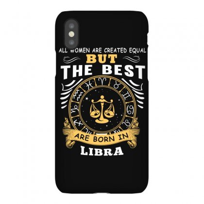Only The Best Are Born As Libra Zodiac Signs Horoscope T Shirt Iphonex Case Designed By Hung